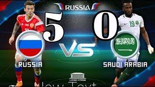 Russia vs Arab saudi [5 - 0] /Fifa Word cup Russia 2018/14/06/18