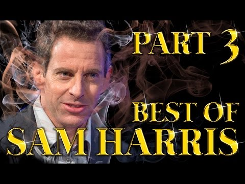 Best of Sam Harris Amazing Arguments And Clever Comebacks Part Three