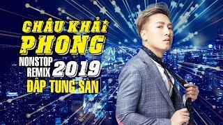 Remix Bên Nhau Thật Khó - Châu Khải Phong Remix 2019 | Nhạc Dj Remix - Nonstop Viet Mix Cực Bốc 2019
