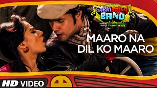 Maaro Na Dil ko Maaro Video Song