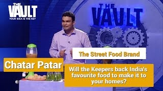 The Vault | Pitch - Chatar Patar- The Indian Street food Brand