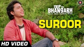 Suroor Official Video HD | Trip To Bhangarh | Manish Choudhary, Vidushi Mehra | HD