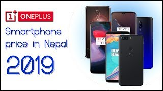 ONEPLUS Smartphones Price in Nepal - 2019 Oneplus 6T, Oneplus 6, Oneplus 5 price in Nepal ??