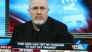 Dave Ramsey - Day Traders Lose Money 7 Out Of 10 Times