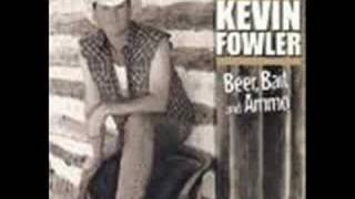 Kevin Fowler - Beer, Bait, And Ammo