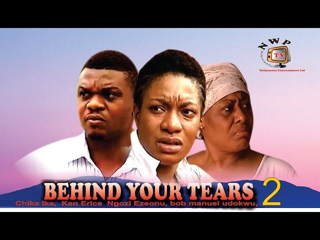 Behind your Tears 2   - 2015 Latest Nigerian Nollywood Movie