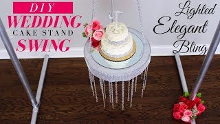 LIGHTED BLING WEDDING CAKE STAND SWING | DIY WEDDING CAKE STAND CHANDALIER