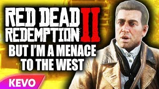 Red Dead Redemption 2 but I'm a menace to the west