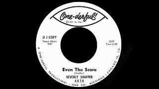 Beverly Shaffer - Even The Score