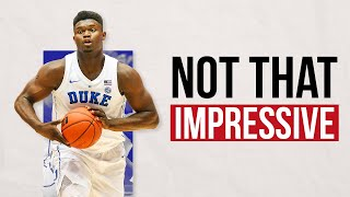 Zion Williamson is Not That Impressive - WORST TAKE