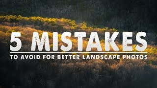 5 BEGINNER Landscape Photography MISTAKES To AVOID