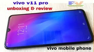 Vivo V11 Pro Unboxing & Review - Vivo V11 First Look And All Future - Vivo New Mobile Phone .