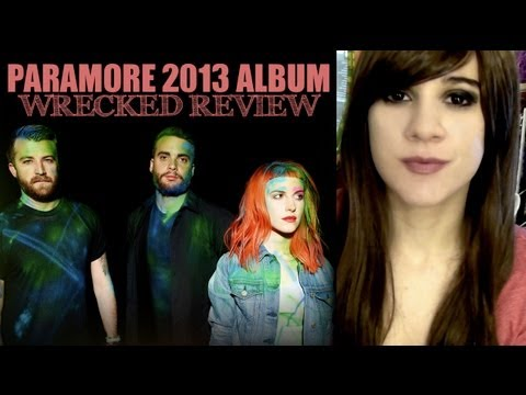 Paramore 2013 Album - WRECKED REVIEW