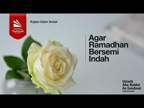 Agar Ramadhan Bersemi Indah - Ustadz Abu Haidar Assundawy video