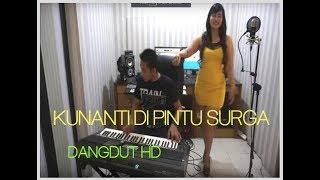 Download Lagu KUNANTI DI PINTU SURGA DANGDUT YAMAHA PSR 970 Gratis STAFABAND