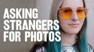 How to ASK STRANGERS for PHOTOS