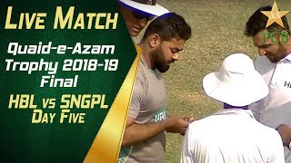 Live Match | Quaid-e-Azam Trophy 2018-19 Final | HBL vs SNGPL at Karachi | Day Five