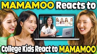 MAMAMOO Reacts To College Kids React To MAMAMOO (K-Pop)