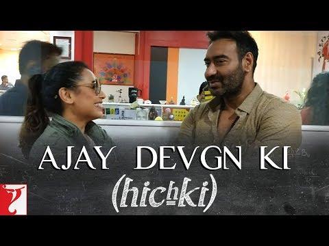 Ajay Devgn ki Hichki