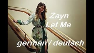 Download Lagu ZAYN -Let Me - lyrics ( Übersetzung in deutsch ) Gratis STAFABAND