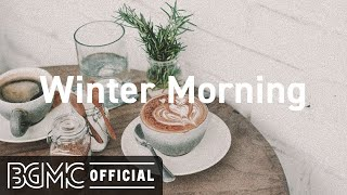 Winter Morning: Relax Winter Coffee Time Jazz - Warm Slow Jazz for Good Mood