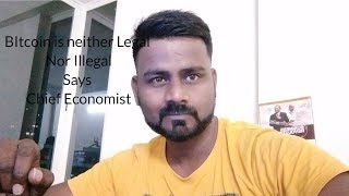 In india Bitcoin is not legal nor illegal reports Economic times/ Chinese exchange Hacked