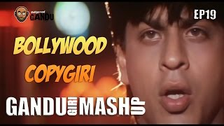 Download Bollywood Copygiri Part 1 - Gandugiri Mashup by Bollywood Gandu 3Gp Mp4