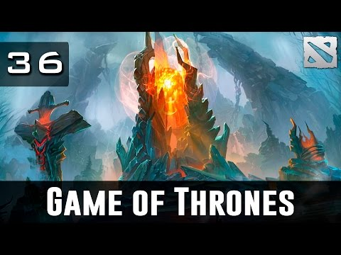 Dota 2 Game of Thrones Ep. 36