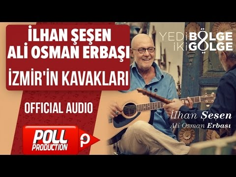 İlhan Şeşen, Ali Osman Erbaşı - İzmir'in Kavakları - ( Official Audio )