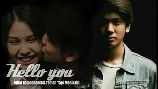 Ost Teman Tapi Menikah Hello You Iqbal Ramadhan Official Lirik