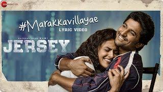 Marakkavillayae Lyrical Video  JERSEY  Nani Shradd