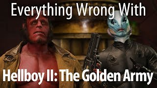 Everything Wrong With Hellboy II: The Golden Army