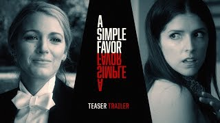 "A Simple Favor (2018 Movie) Teaser Trailer #2 ""Tell Me Your Secret"" – Anna Kendrick, Blake Lively"