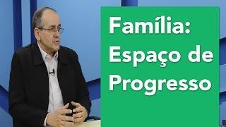 Família: espaço de progresso para o espírito