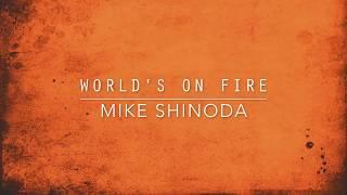 World 39 S On Fire Audio Mike Shinoda