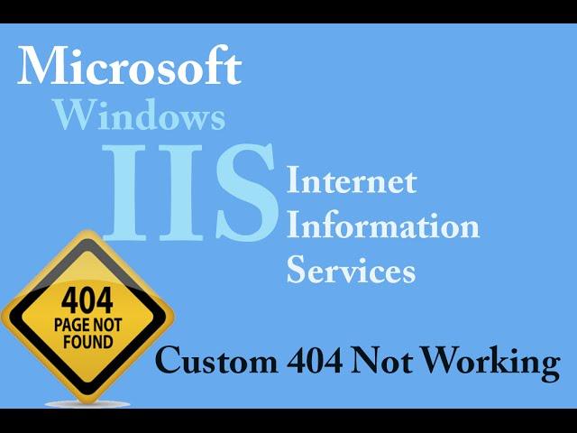 Windows IIS - custom 404 page not working (Windows 10, 8, 7) thumbnail