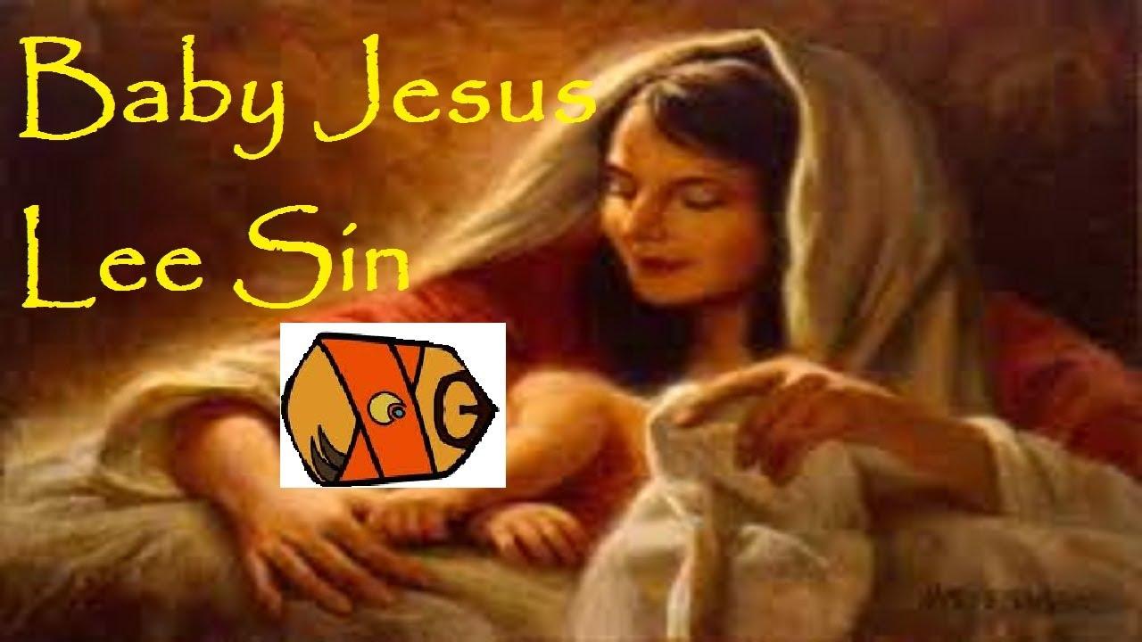 Lee Sin Baby Jesus - Duration: