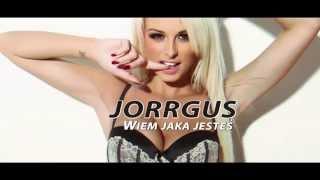 Jorrgus - Wiem jaka jesteś