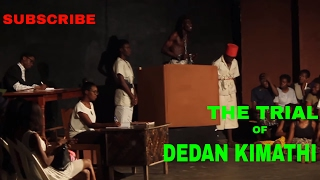 THE TRIAL OF DEDAN KIMATHI Directed by Samuel Owolabi