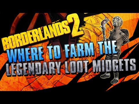 BORDERLANDS 2   How to Farm Legendary Loot Midgets!!!