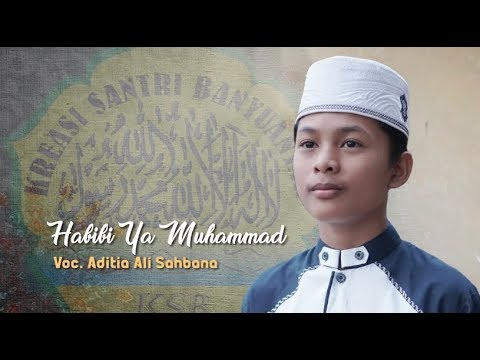 Download Habibi Ya Muhammad Voc. Aditia Ali Sahbana - KSB   Full HD Mp4 baru