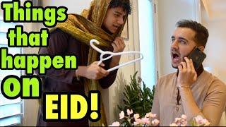 STUFF that happens on EID!