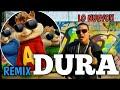 Daddy yankee Ft. Bad bunny,Becky G,Natti Natasha - Dura (Remix)(Alvin y las ardillas letra)