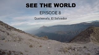 SEE THE WORLD 8: Guatemala, El Salvador