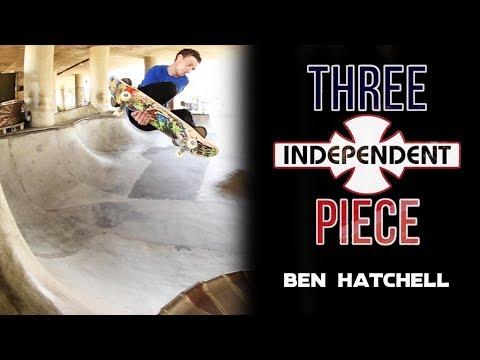 Ben Hatchell: 3-Piece | Independent Trucks