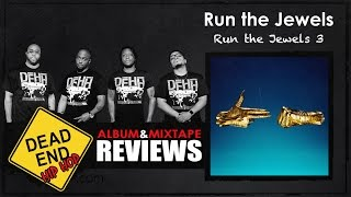 Run the Jewels - Run the Jewels 3 Album Review   DEHH