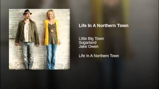 Sugarland Life In A Northern Town