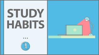 HOW TO BUILD GOOD STUDY HABITS