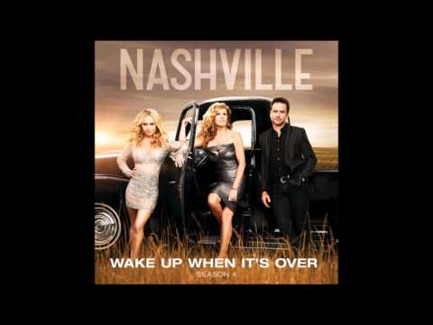 Nashville Cast - Wake Up When Its Over