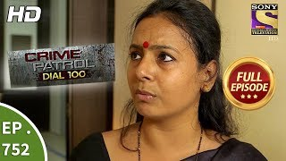 Crime Patrol Dial 100 -  Ep 752  - Full Episode  - 10th  April, 2018